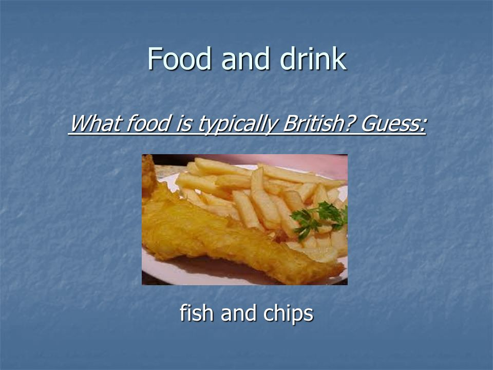 What food is typically British Guess: