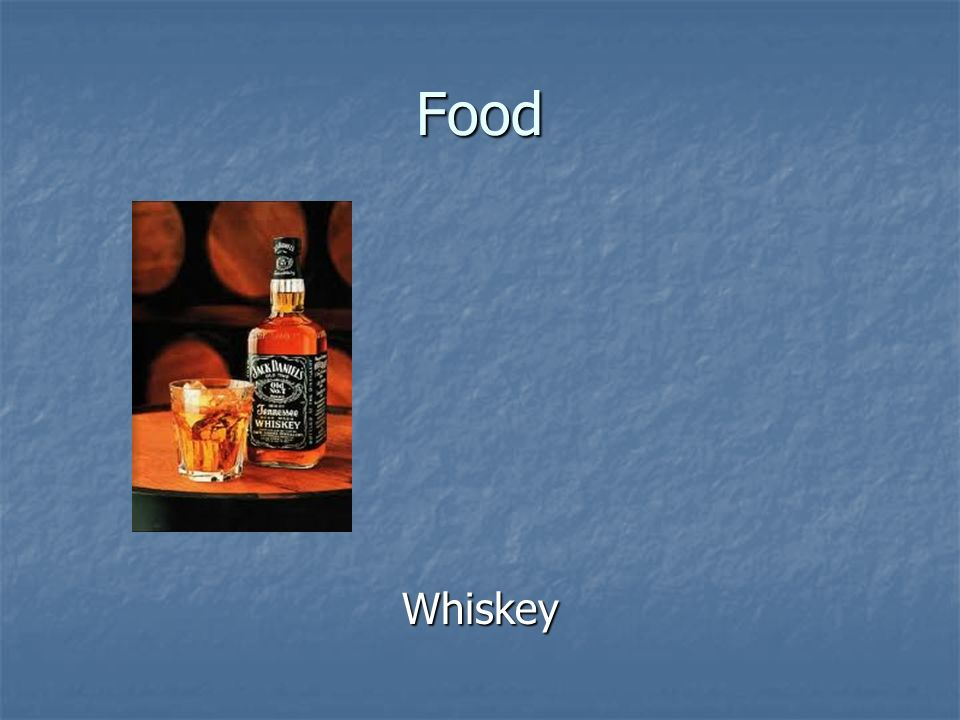 Food Whiskey