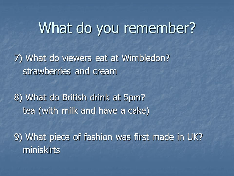What do you remember 7) What do viewers eat at Wimbledon