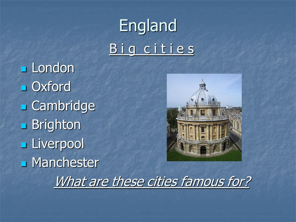 What are these cities famous for