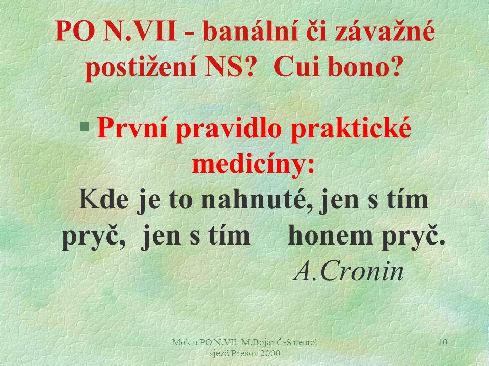 PO N.VII - banální či závažné postižení NS Cui bono