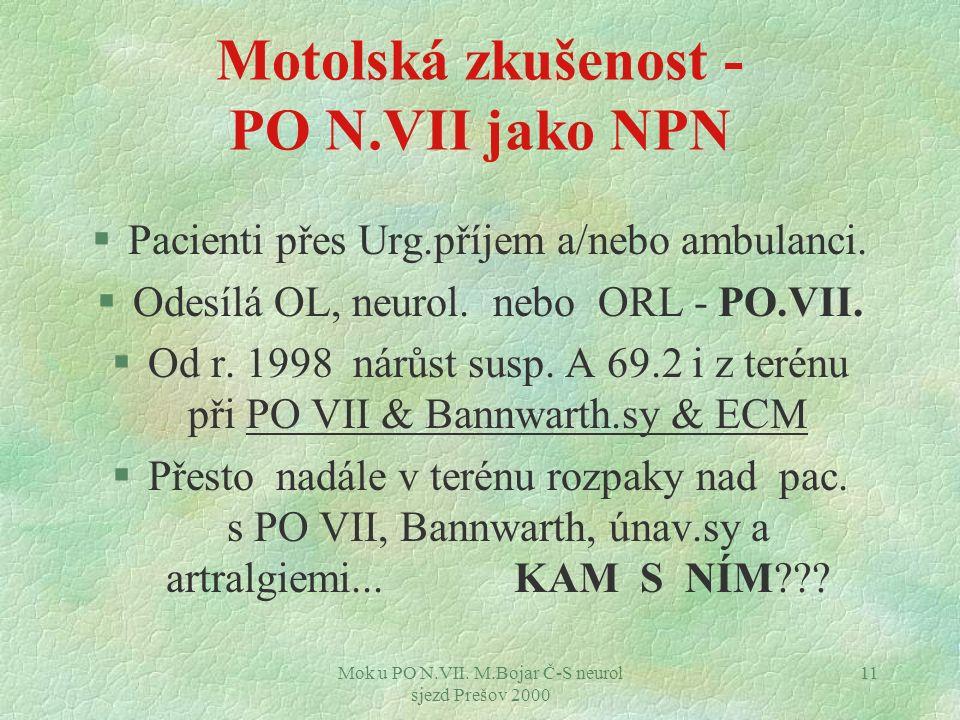Motolská zkušenost - PO N.VII jako NPN