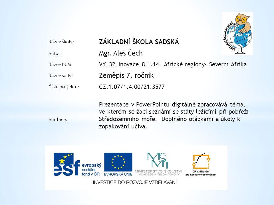 ZÁKLADNÍ ŠKOLA SADSKÁ Mgr. Aleš Čech Zeměpis 7. ročník