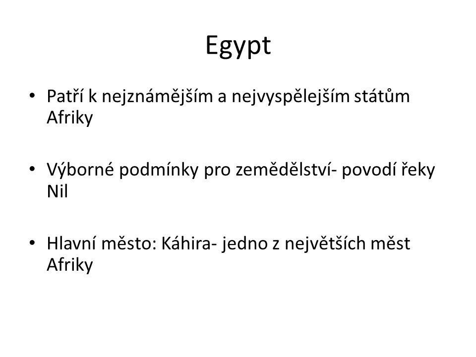 Egypt Patří k nejznámějším a nejvyspělejším státům Afriky
