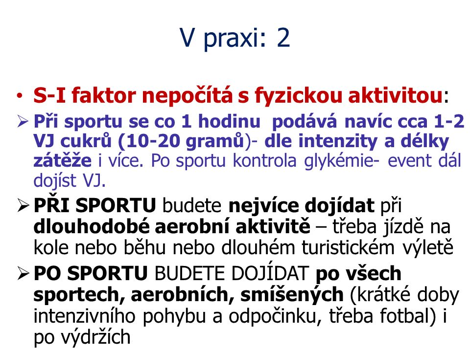 V praxi: 2 S-I faktor nepočítá s fyzickou aktivitou:
