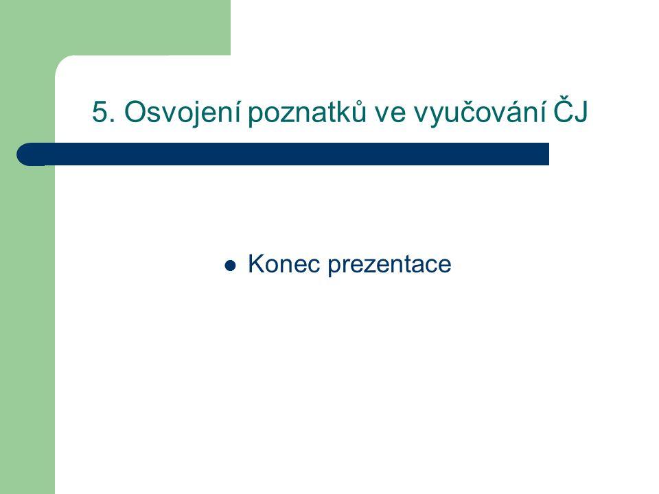5. Osvojení poznatků ve vyučování ČJ