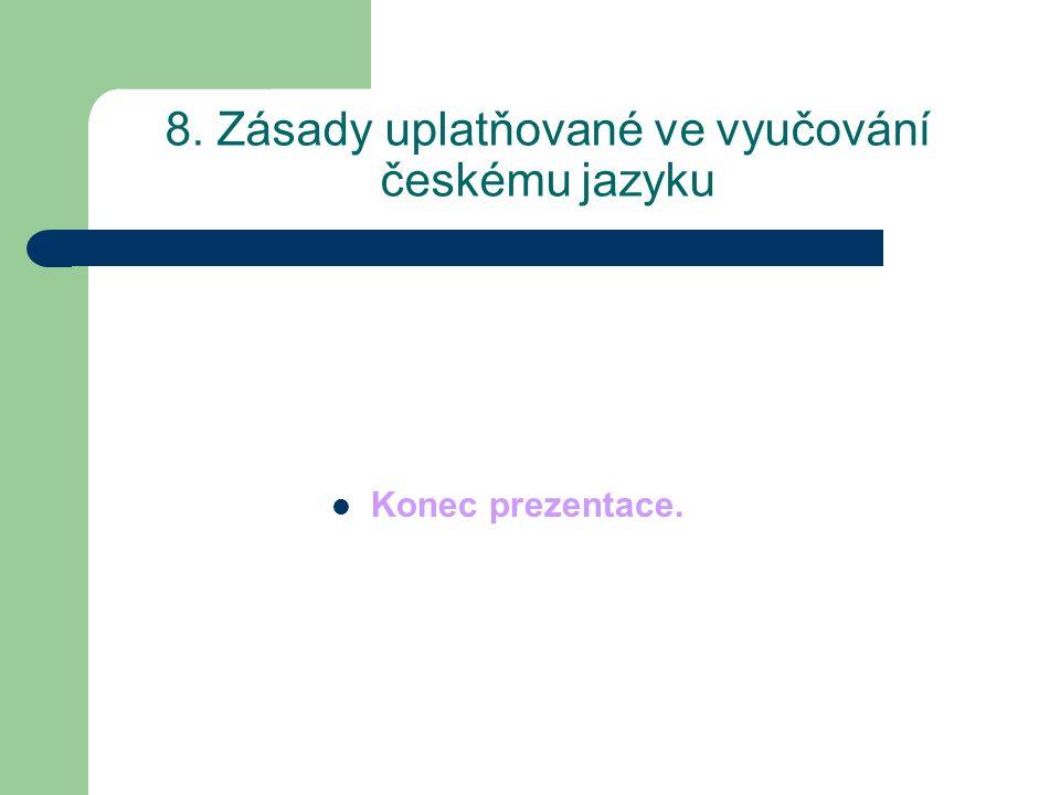 8. Zásady uplatňované ve vyučování českému jazyku