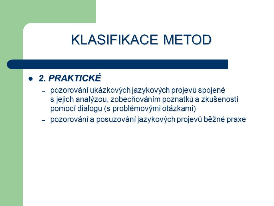 KLASIFIKACE METOD 2. PRAKTICKÉ