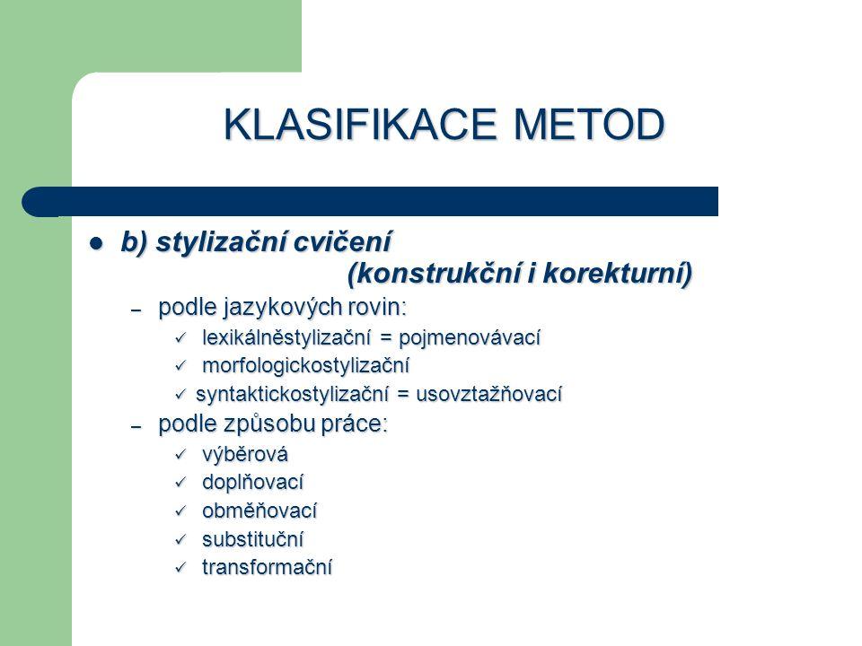 KLASIFIKACE METOD b) stylizační cvičení (konstrukční i korekturní)