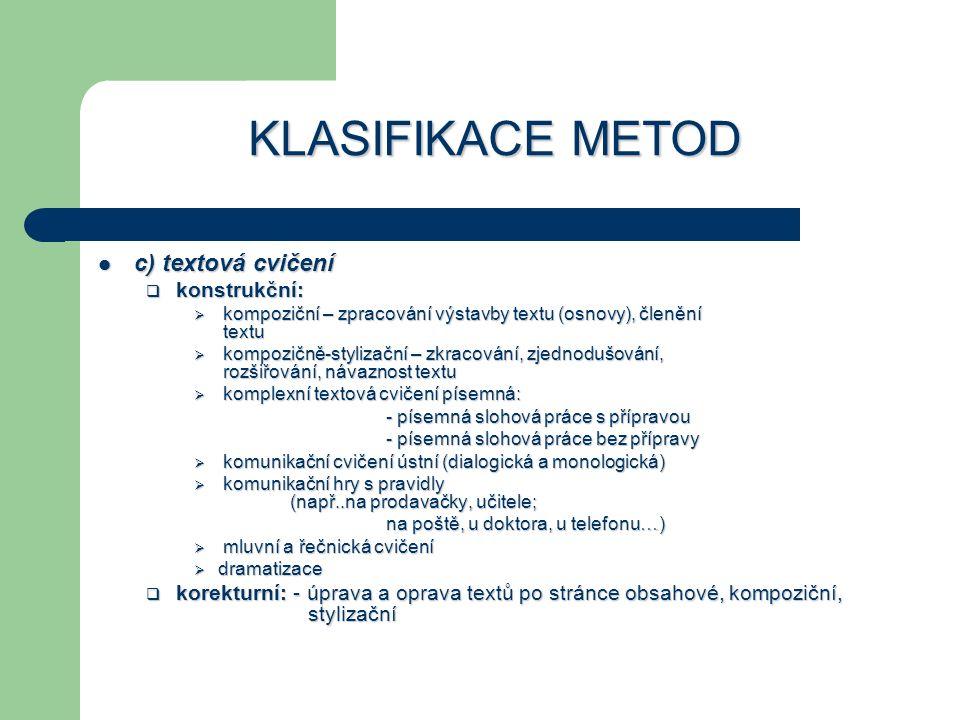 KLASIFIKACE METOD c) textová cvičení konstrukční: