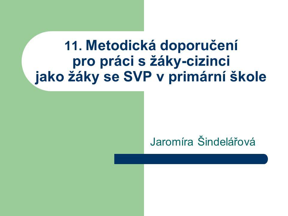 11. Metodická doporučení pro práci s žáky-cizinci jako žáky se SVP v primární škole