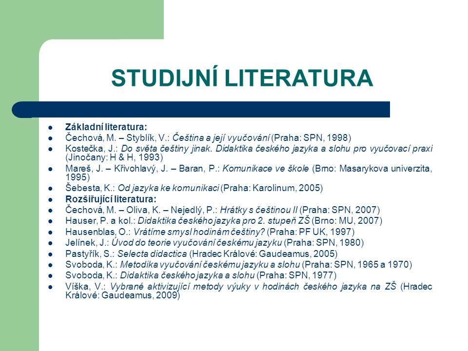 STUDIJNÍ LITERATURA Základní literatura: