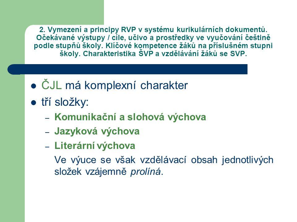 ČJL má komplexní charakter tří složky: