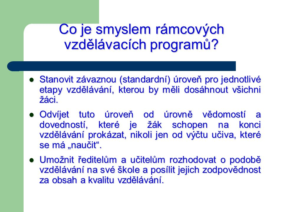 Co je smyslem rámcových vzdělávacích programů