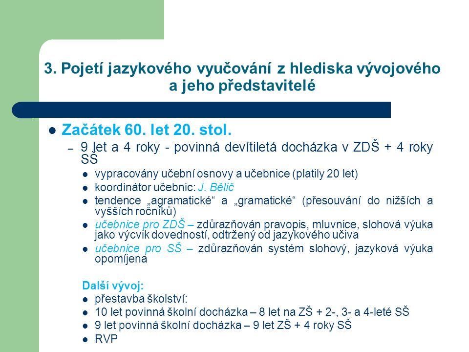 3. Pojetí jazykového vyučování z hlediska vývojového a jeho představitelé