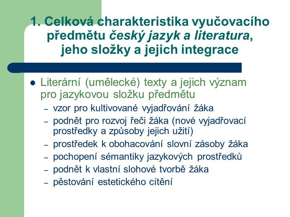 1. Celková charakteristika vyučovacího předmětu český jazyk a literatura, jeho složky a jejich integrace