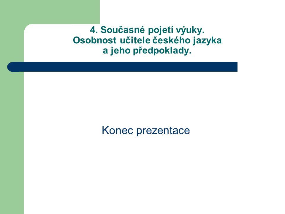 4. Současné pojetí výuky. Osobnost učitele českého jazyka a jeho předpoklady.