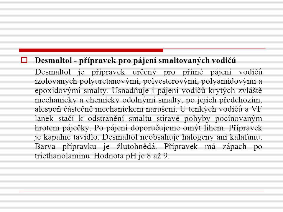 Desmaltol - přípravek pro pájení smaltovaných vodičů