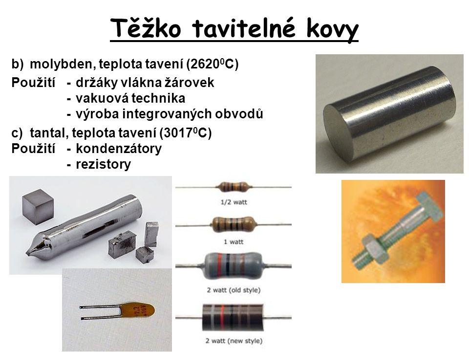 Těžko tavitelné kovy b) molybden, teplota tavení (26200C)