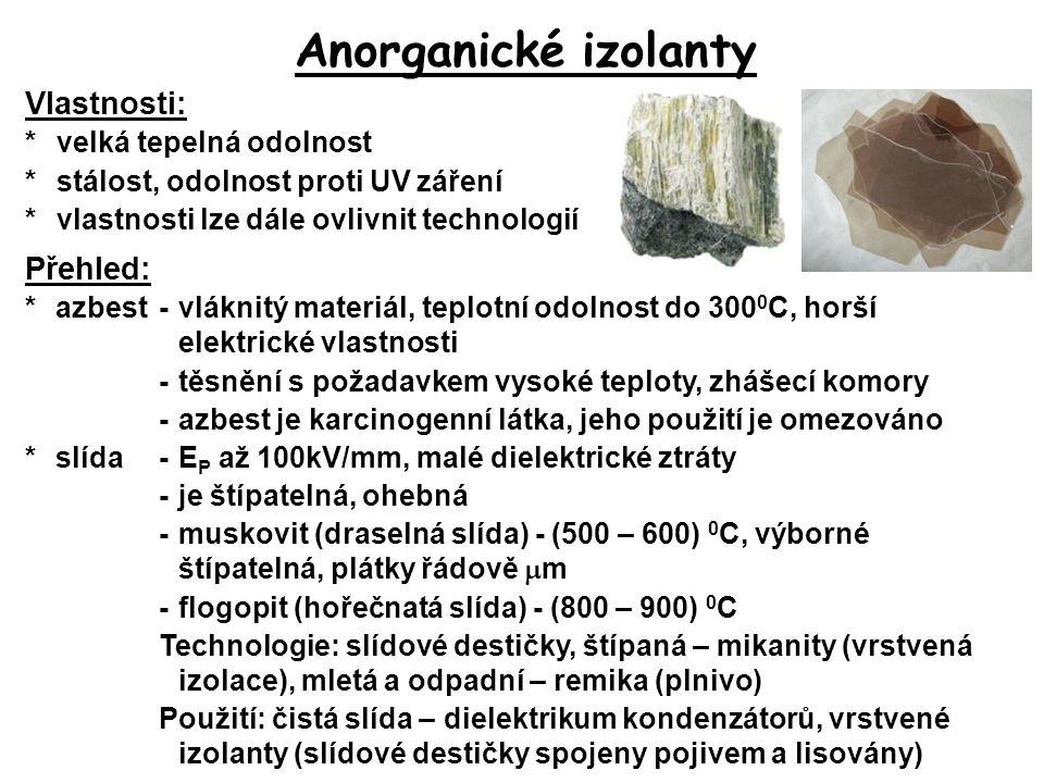Anorganické izolanty Vlastnosti: Přehled: * velká tepelná odolnost