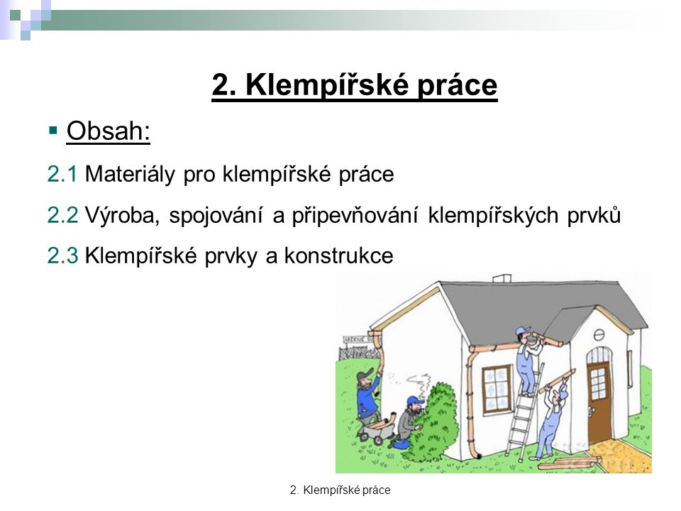 2. Klempířské práce Obsah: 2.1 Materiály pro klempířské práce