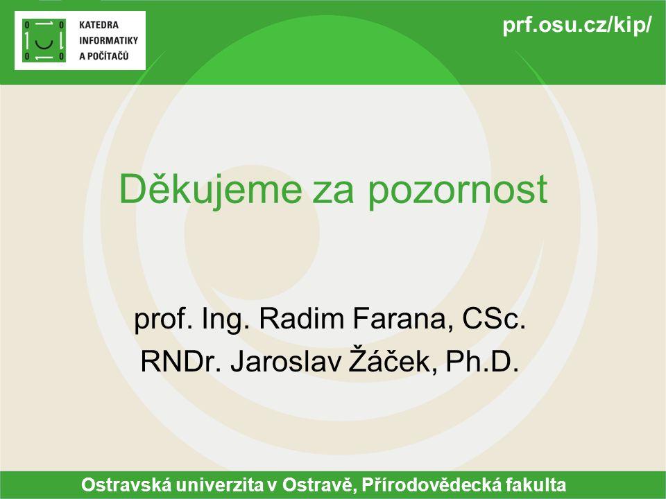 prof. Ing. Radim Farana, CSc. RNDr. Jaroslav Žáček, Ph.D.