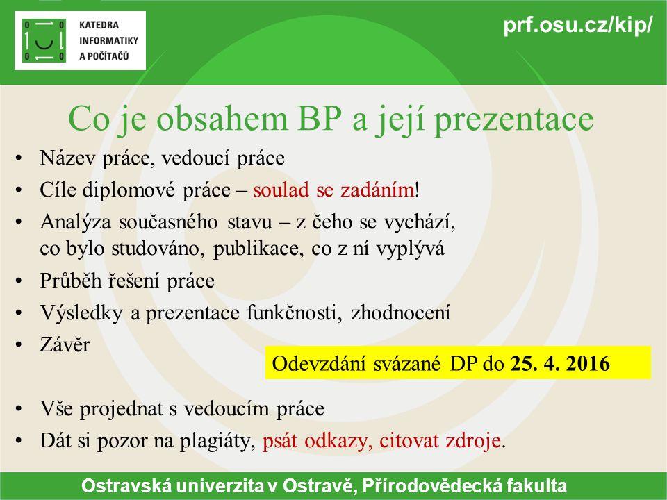 Co je obsahem BP a její prezentace