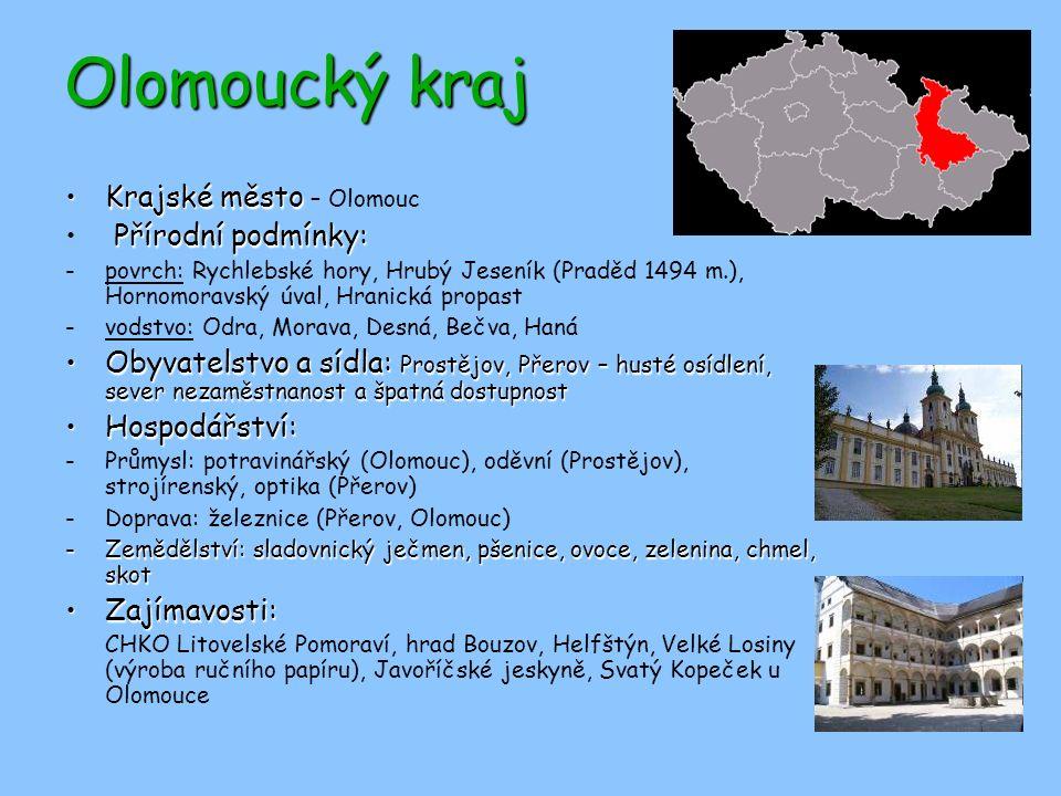 Olomoucký kraj Krajské město – Olomouc Přírodní podmínky: