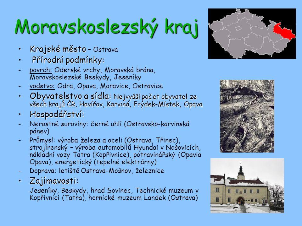 Moravskoslezský kraj Krajské město – Ostrava Přírodní podmínky: