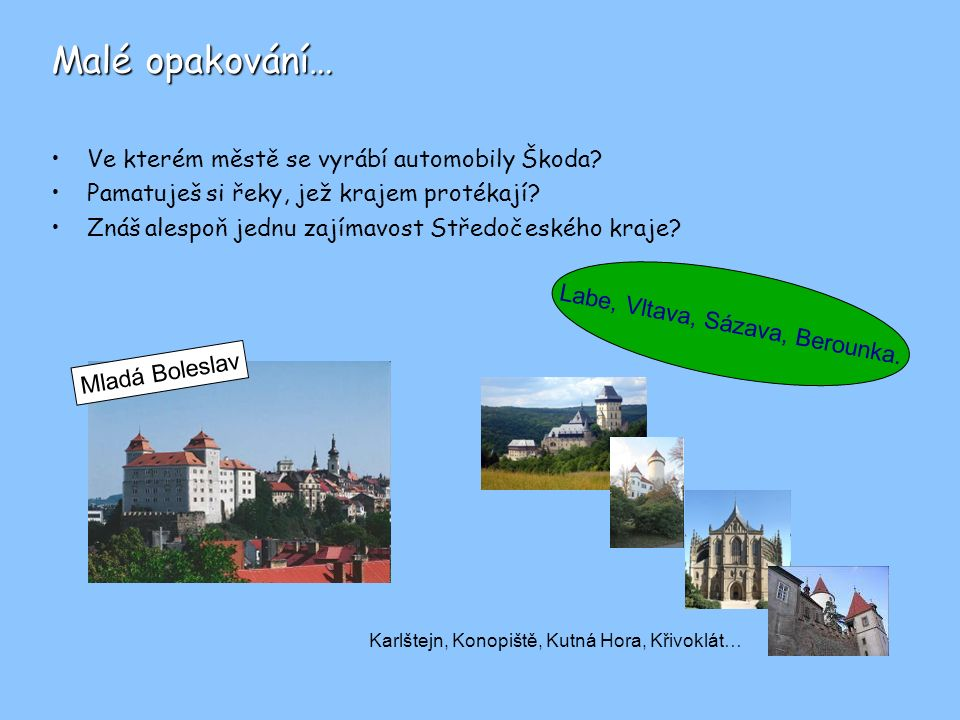Labe, Vltava, Sázava, Berounka.