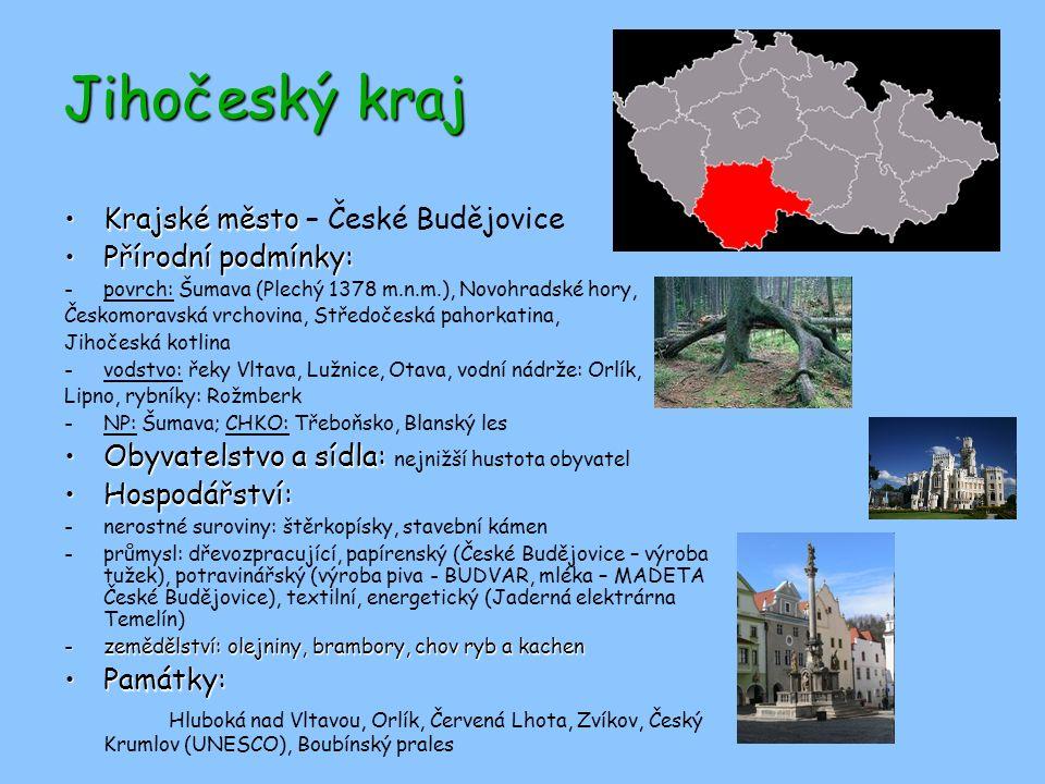 Jihočeský kraj Krajské město – České Budějovice Přírodní podmínky: