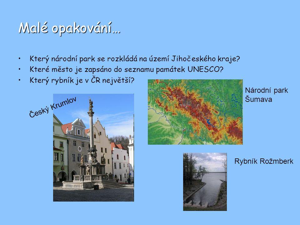 Malé opakování… Který národní park se rozkládá na území Jihočeského kraje Které město je zapsáno do seznamu památek UNESCO