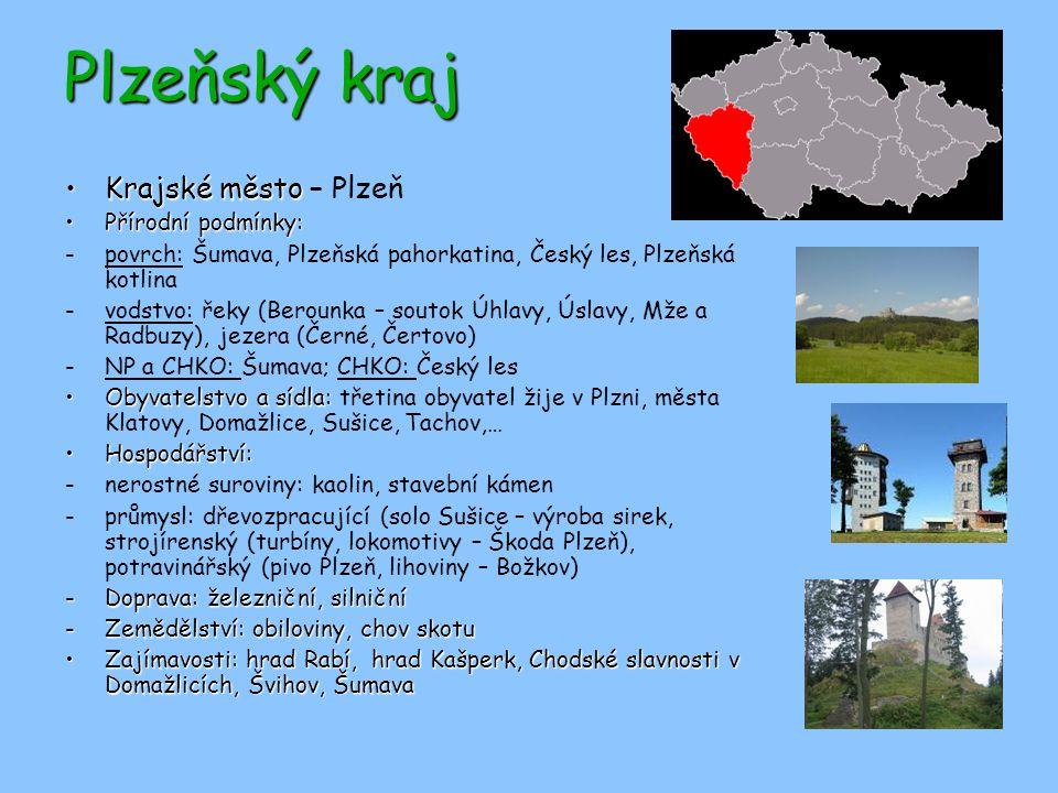 Plzeňský kraj Krajské město – Plzeň Přírodní podmínky: