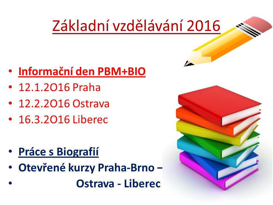 Základní vzdělávání 2016 Informační den PBM+BIO 12.1.2O16 Praha