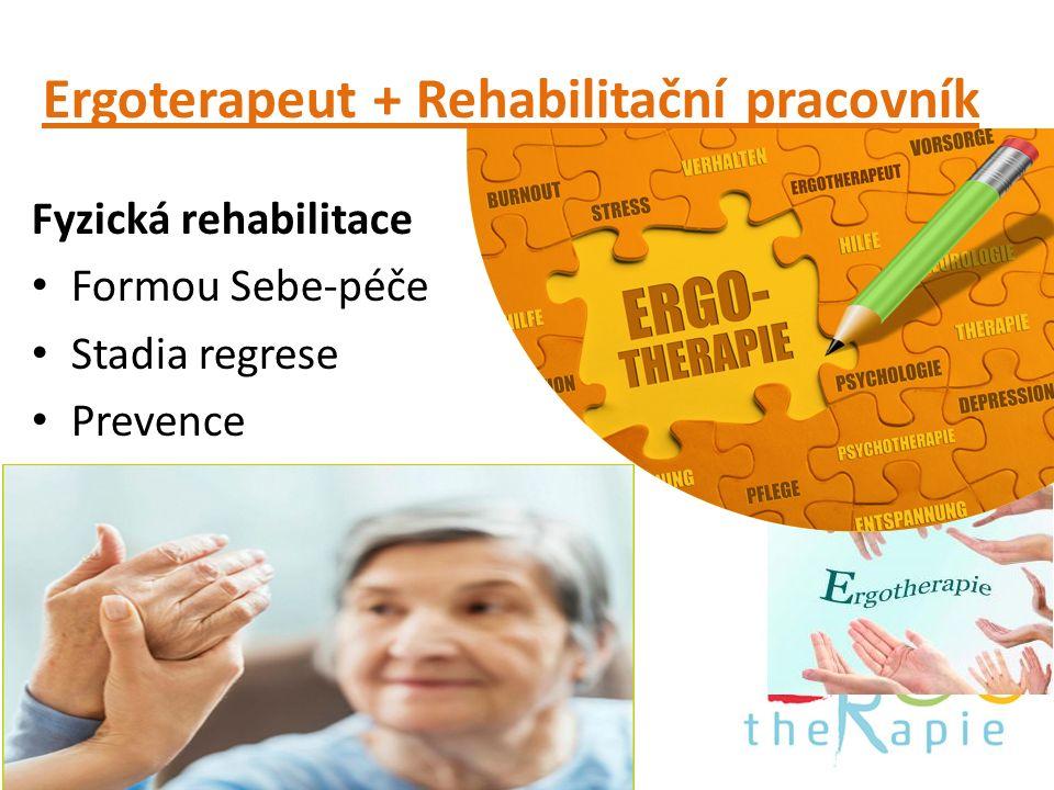 Ergoterapeut + Rehabilitační pracovník