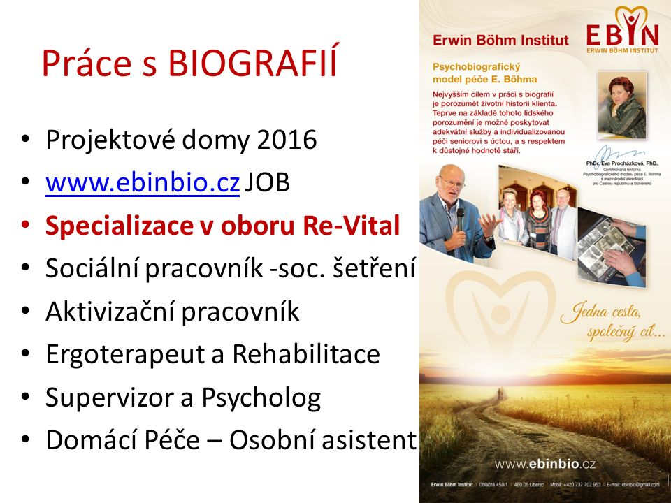 Práce s BIOGRAFIÍ Projektové domy 2016 www.ebinbio.cz JOB