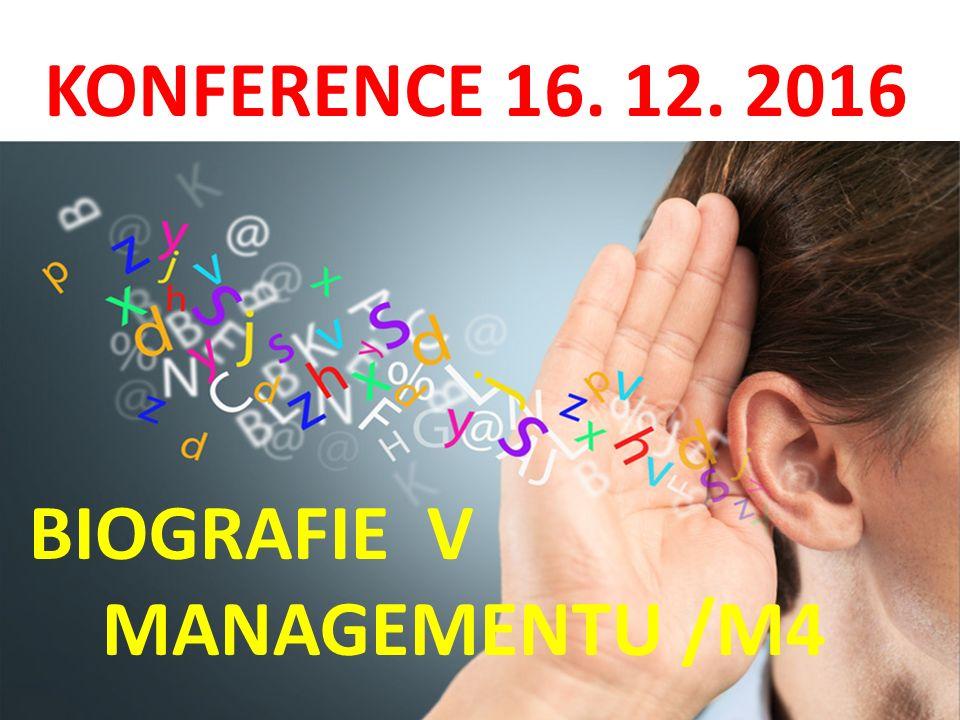 KONFERENCE 16. 12. 2016 BIOGRAFIE V MANAGEMENTU /M4