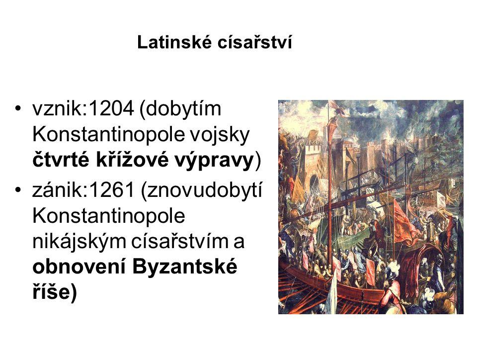 vznik:1204 (dobytím Konstantinopole vojsky čtvrté křížové výpravy)