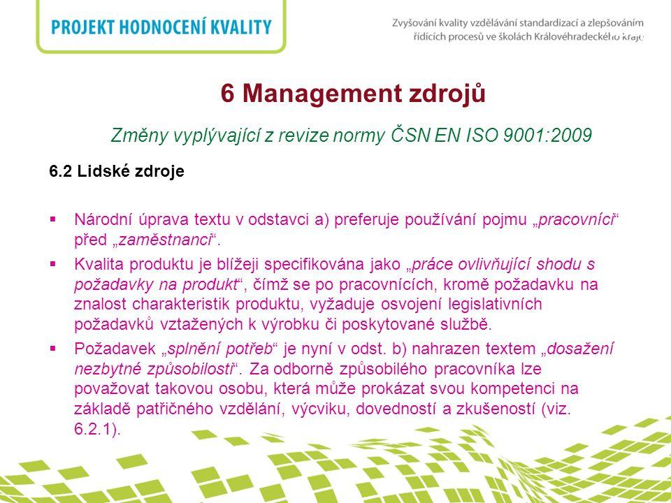 Změny vyplývající z revize normy ČSN EN ISO 9001:2009