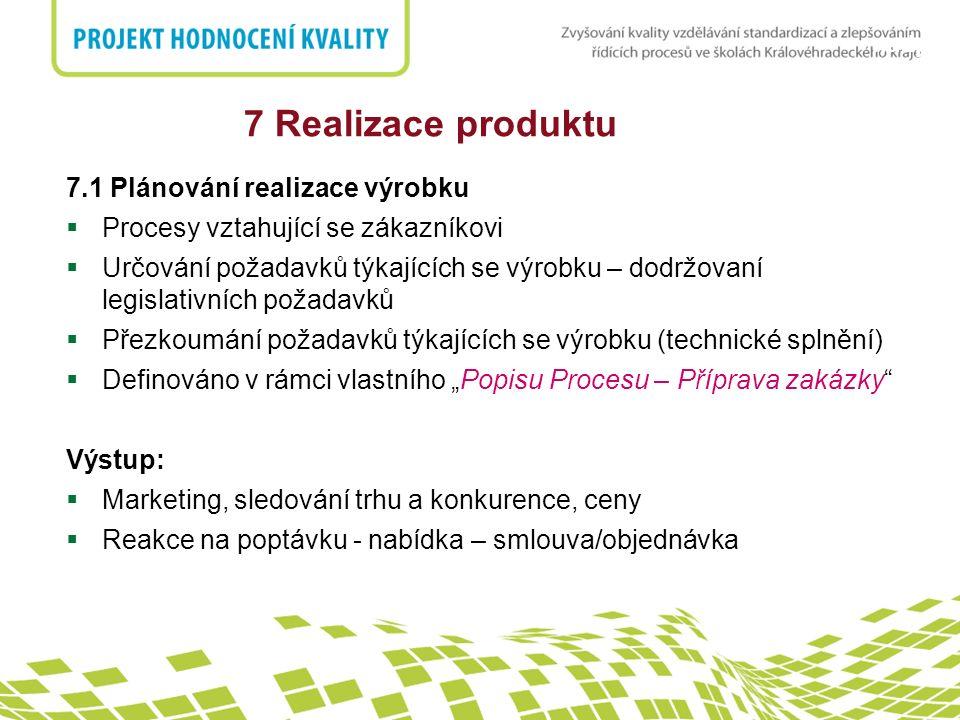 7 Realizace produktu 7.1 Plánování realizace výrobku
