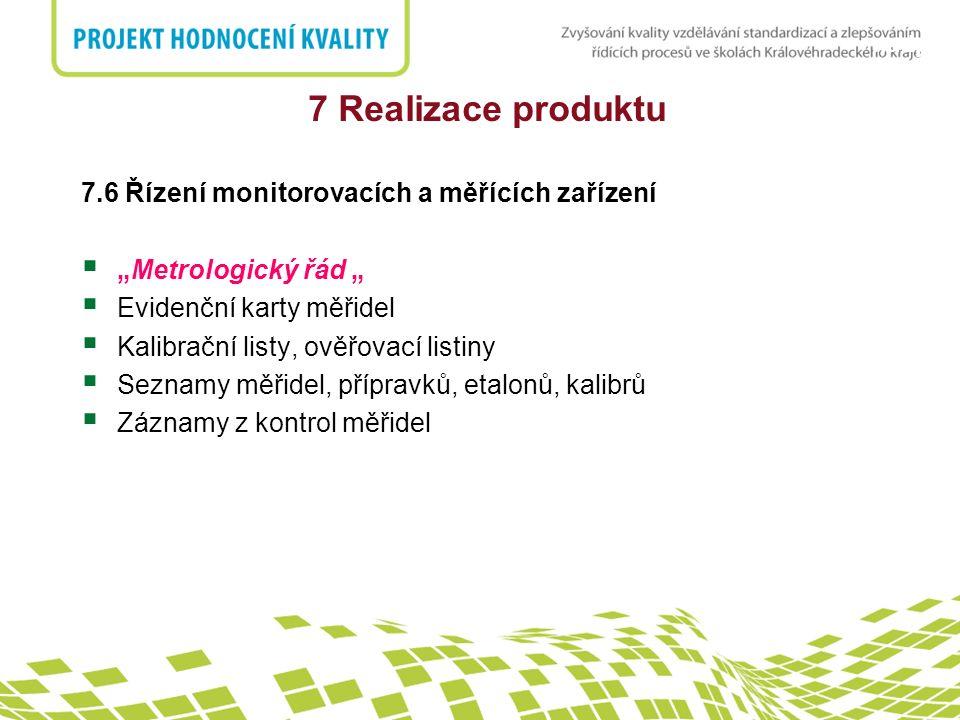 7 Realizace produktu 7.6 Řízení monitorovacích a měřících zařízení