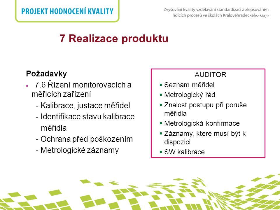 7 Realizace produktu5. Odpovědnost managementu