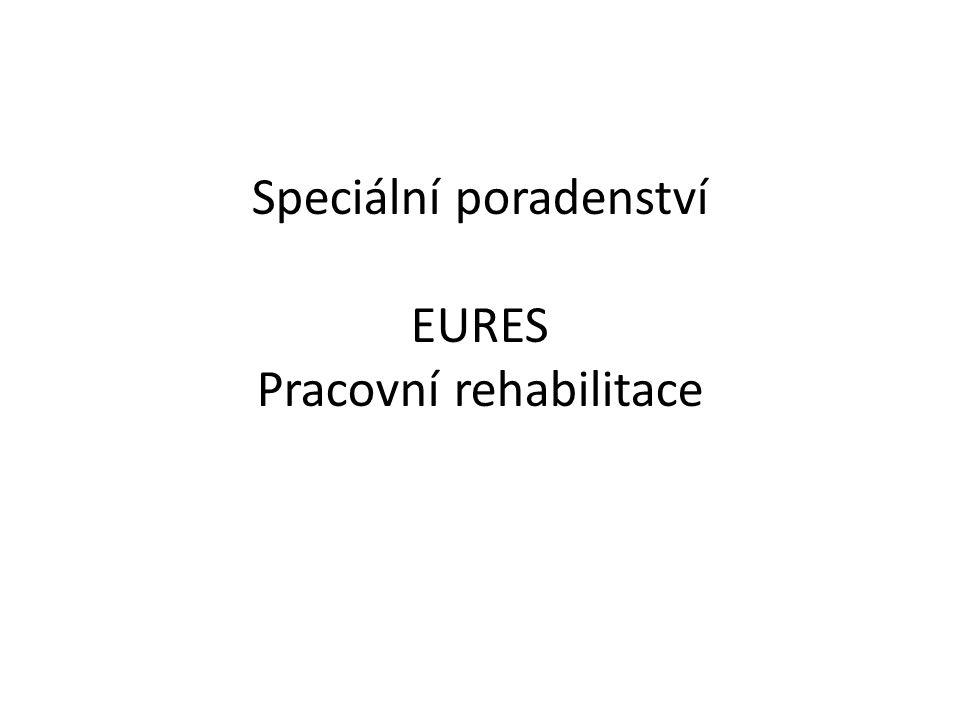 Speciální poradenství EURES Pracovní rehabilitace