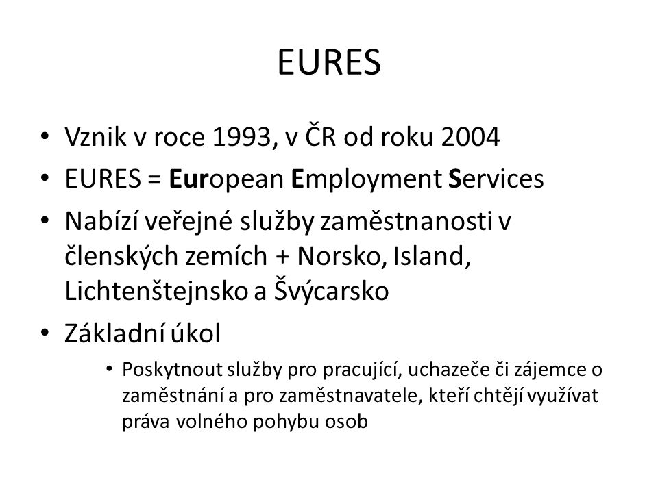 EURES Vznik v roce 1993, v ČR od roku 2004