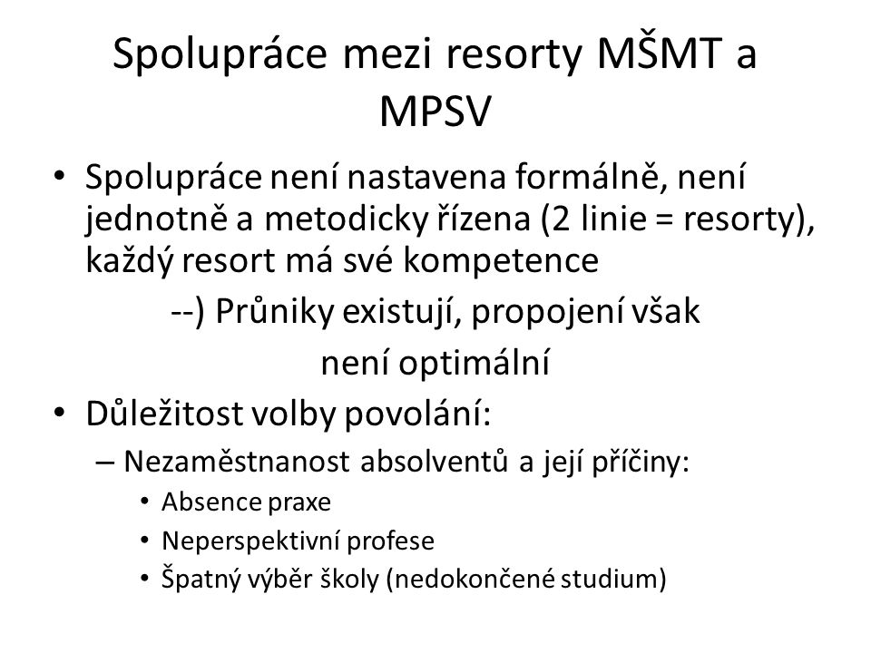 Spolupráce mezi resorty MŠMT a MPSV