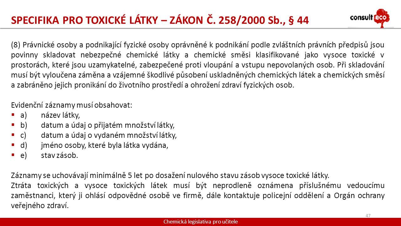SPECIFIKA PRO TOXICKÉ LÁTKY – ZÁKON Č. 258/2000 Sb., § 44
