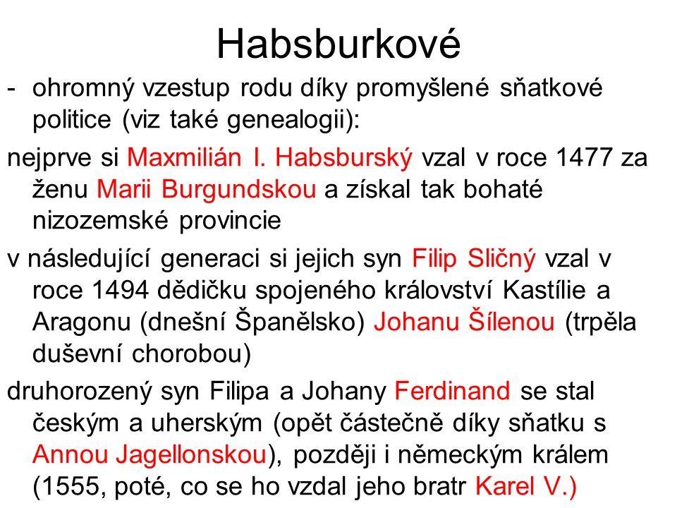Habsburkové ohromný vzestup rodu díky promyšlené sňatkové politice (viz také genealogii):