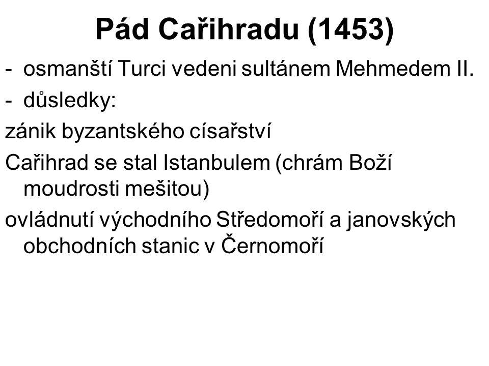 Pád Cařihradu (1453) osmanští Turci vedeni sultánem Mehmedem II.