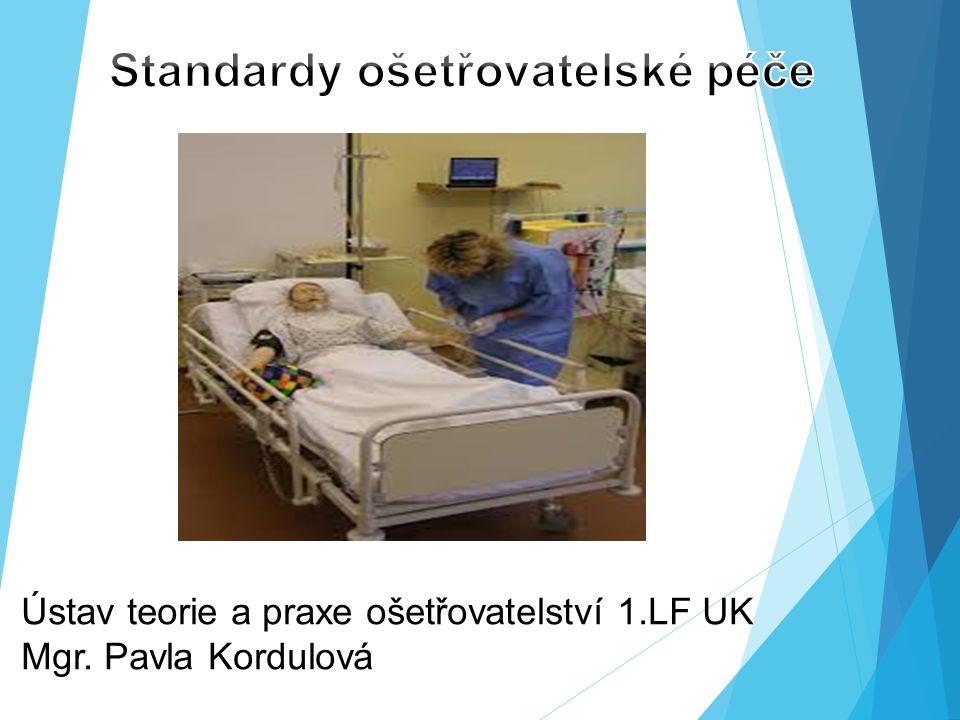 Ústav teorie a praxe ošetřovatelství 1.LF UK Mgr. Pavla Kordulová
