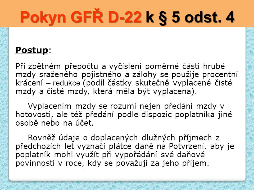 Pokyn GFŘ D-22 k § 5 odst. 4 Postup: